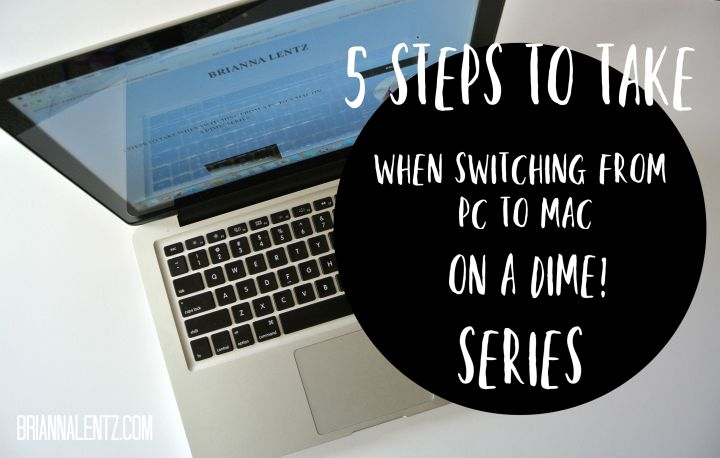 5 Steps to Take When Switching From A PC to A Mac on a DIME! Series