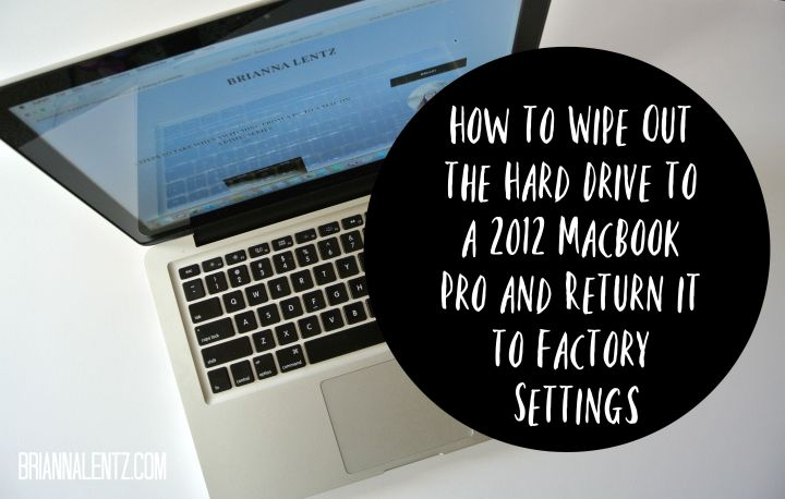 How to Wipe Out the Hard Drive to a 2012 MacBook Pro and Return it to Factory Settings