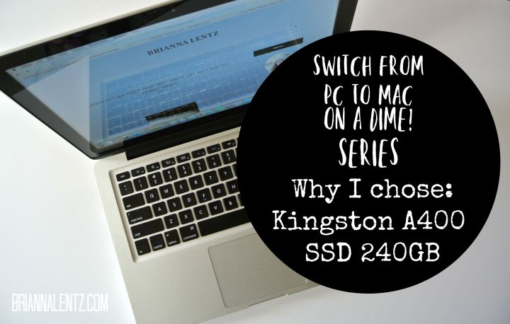 Why I Chose: Kingston A400 SSD 240GB