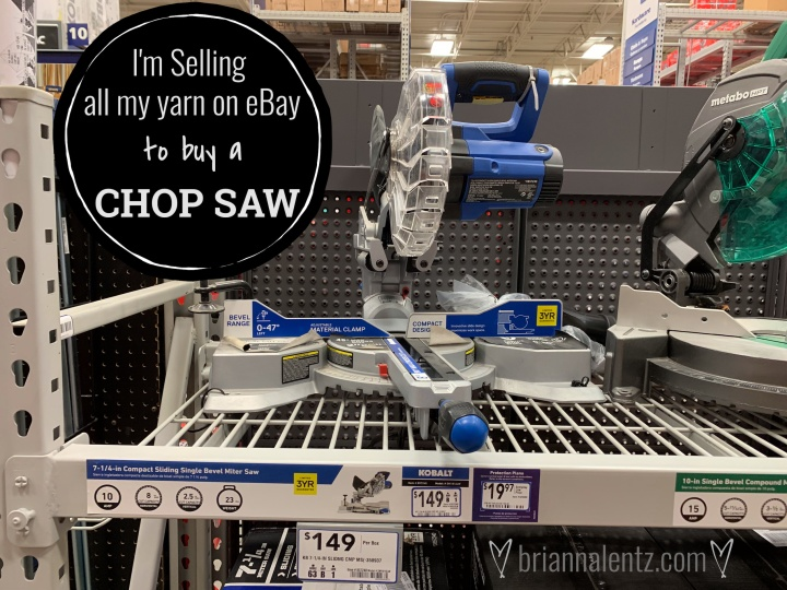 I'm Selling My Yarn on eBay to Buy Myself A Chop Saw