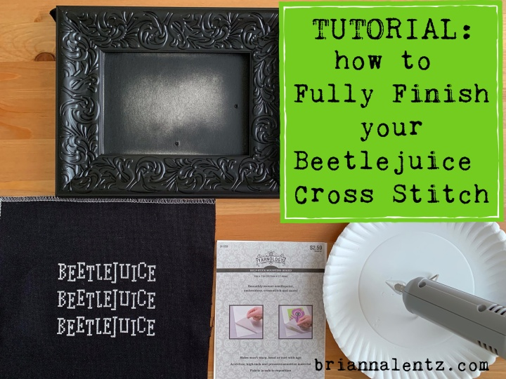 Tutorial: How to Fully Finish Your Beetlejuice Cross Stitch Pattern