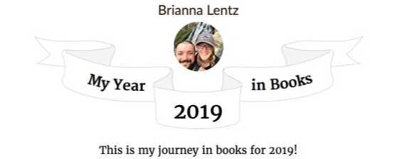 Brianna Lentz My Year in Books on Goodreads 2019