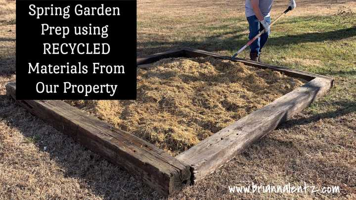 Spring Garden Prep Using RECYCLED Materials on OurProperty